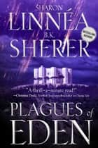 Plagues of Eden ebook by Sharon Linnea,B.K. Sherer