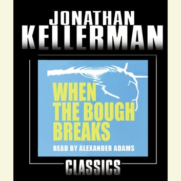 When the Bough Breaks - An Alex Delaware Novel audiobook by Jonathan Kellerman