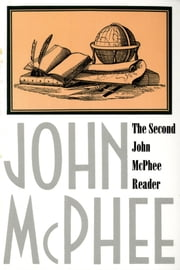 The Second John McPhee Reader ebook by John McPhee,David Remnick