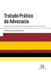 Tratado Prático da Advocacia ebook by Francisco da Costa Oliveira