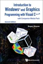 Introduction to Windows® and Graphics Programming with Visual C++® ebook by Roger Mayne
