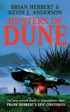 Hunters of Dune eBook by Brian Herbert, Kevin J Anderson