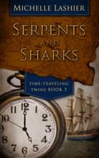 Serpents and Sharks ebook by Michelle Lashier