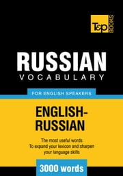 Russian Vocabulary for English Speakers - 3000 Words ebook by Andrey Taranov