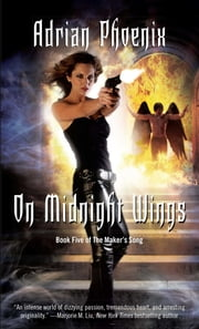 On Midnight Wings - Book Five of The Maker's Song ebook by Adrian Phoenix