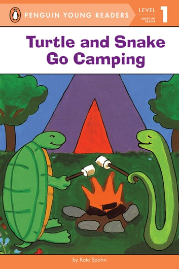Turtle and Snake Go Camping eBook by Kate Spohn