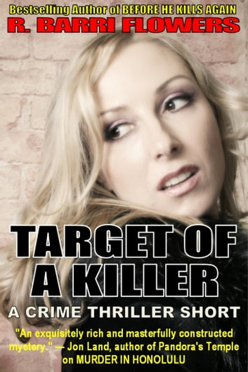 Target of a Killer (A Crime Thriller Short) ebook by R. Barri Flowers