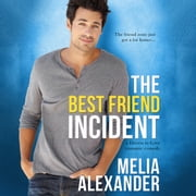 Best Friend Incident, The audiobook by Melia Alexander