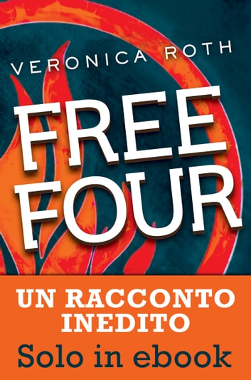 Free Four (De Agostini) ebook by Veronica Roth
