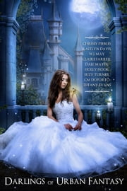 Darlings of Urban Fantasy ebook by Chrissy Peebles, W.J. May, Dale Mayer,...