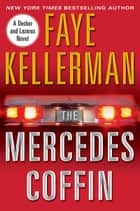 The Mercedes Coffin - A Decker/Lazarus Novel ebook by Faye Kellerman