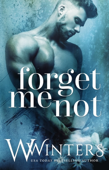 Forget Me Not ebook by W. Winters,Willow Winters