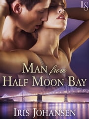 Man from Half Moon Bay - A Loveswept Classic Romance ebook by Iris Johansen