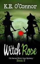 Witch Rose ebook by K E O'Connor