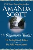 The Infamous Rakes - The Forthright Lady Gillian and The Fickle Fortune-Hunter ebook by Amanda Scott