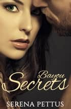 Bayou Secrets ebook by Serena Pettus