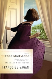 That Mad Ache: A Novel/Translator Trader: An Essa ebook by Sagan, Franoise