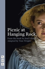 Picnic at Hanging Rock (stage version) (NHB Modern Plays) ebook by Joan Lindsay