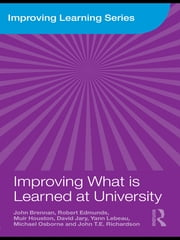 Improving What is Learned at University - An Exploration of the Social and Organisational Diversity of University Education ebook by John Brennan,Robert Edmunds,Muir Houston,David Jary,Yann Lebeau,Michael Osborne,John T.E. Richardson