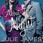 About That Night audiobook by Julie James