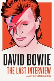 David Bowie: The Last Interview ebook by David Bowie