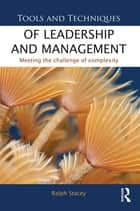 Tools and Techniques of Leadership and Management ebook by Ralph Stacey
