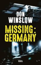 Missing : Germany ebook by Don Winslow