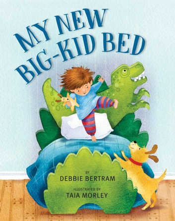 My New Big-Kid Bed ebook by Debbie Bertram
