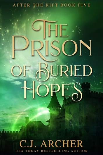 The Prison of Buried Hopes ebook by C.J. Archer