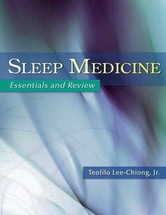 Sleep Medicine - Essentials and Review ebook by Teofilo Lee-Chiong