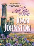 A Little Time in Texas ebook by Joan Johnston