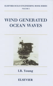 Wind Generated Ocean Waves ebook by I.R. Young