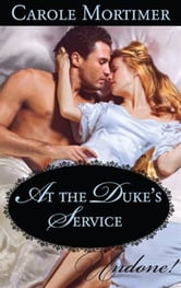 At the Duke's Service ebook by Carole Mortimer