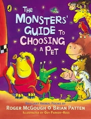 The Monsters' Guide to Choosing a Pet ebook by Roger McGough,Brian Patten,Guy Parker-Rees