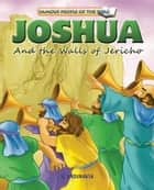 Joshua and the Walls of Jericho ebook by Joy Melissa Jensen, Lu Simi