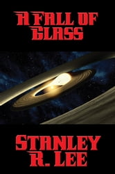 A Fall of Glass ebook by Stanley R. Lee