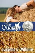 The Quarter ebook by Suzanne D. Williams