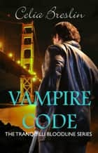 Vampire Code ebook by Celia Breslin