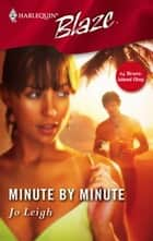 Minute By Minute ebook by Jo Leigh