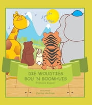 Die Woudties bou 'n boomhuis ebook by Francois Keyser