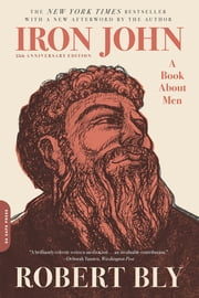 Iron John - A Book about Men ebook by Robert Bly