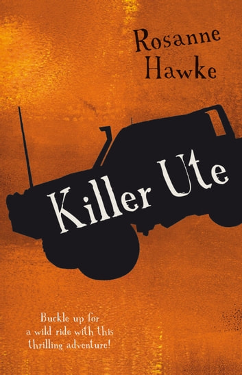 Killer Ute ebook by Rosanne Hawke