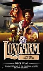 Longarm 424 - Longarm and the Great Divide ebook by Tabor Evans