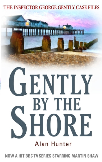 Gently By The Shore ebook by Mr Alan Hunter