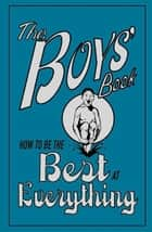 The Boys' Book - How to be the Best at Everything ebook by Guy MacDonald