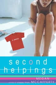 Second Helpings - A Jessica Darling Novel ebook by Megan McCafferty