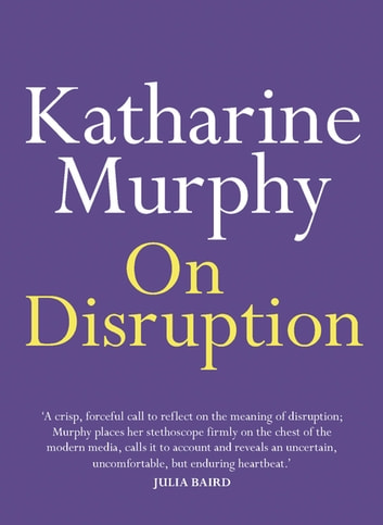 On Disruption ebook by Katharine Murphy