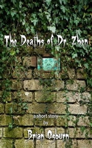 The Deaths of Dr. Zhen ebook by Brian Osburn