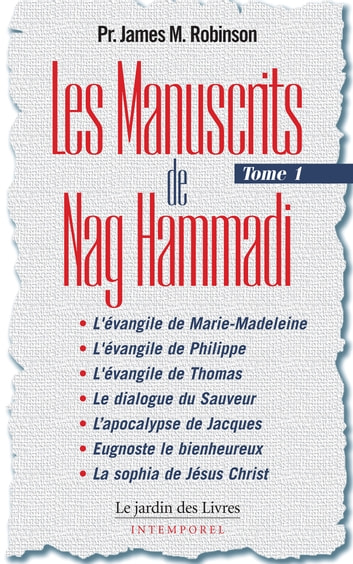 Les Manuscrits de Nag Hammadi : Tome 1 eBook by James Robinson