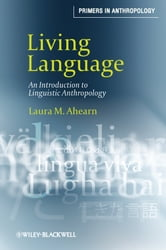 Living Language - An Introduction to Linguistic Anthropology ebook by Laura M. Ahearn